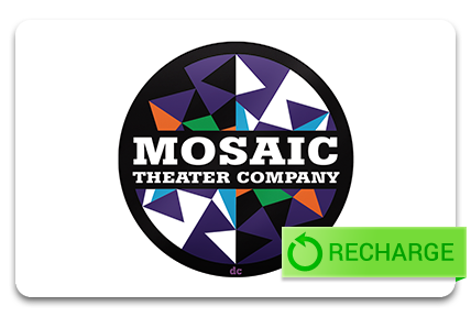 Recharge your Mosaic Theater Company Card